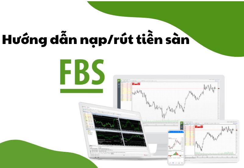 Nạp - rút tiền tại Forex FBS như thế nào?