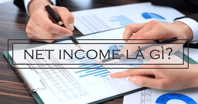 Thu nhập ròng Net Income là gì?